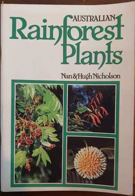 Australian Rainforest Plants: in the Forest & in the Garden: Vol I (5th edition)