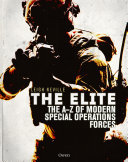 The Elite - The A-Z Encyclopedia of Modern Special Operations Forces