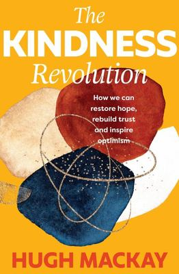 The Kindness Revolution: How we can restore hope, rebuild trust and inspire optimism