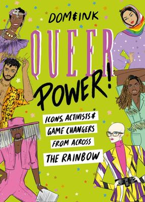 Queer Power: Icons, Activists and Game Changers from Across the Rainbow
