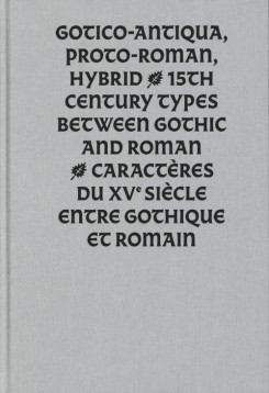 Gotico-Antica, Proto-Roman, Hybrid 15th Century Types Between Gothic And Roman