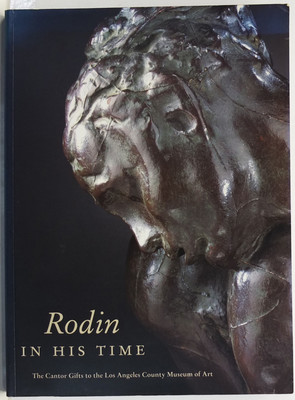 Rodin in His Time - The Cantor Gifts to the Los Angeles County Museum of Art