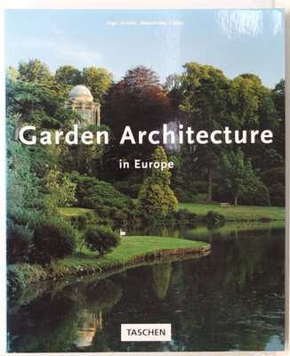 Garden Architecture in Europe 1450-1800 - From the villa garden of the Italian Renaissance to the English landscape garden