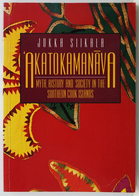 Akatokamanava - Myth, History and Society in the Southern Cook Islands