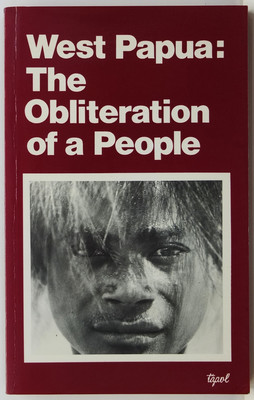 West Papua - The Obliteration of a People