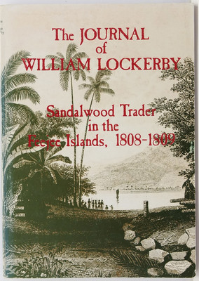 The Journal of William Lockerby Sandalwood Trader in the Fijian Islands during the years1808-1809