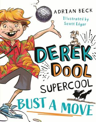 Bust a Move (#1 Derek Dool Supercool)