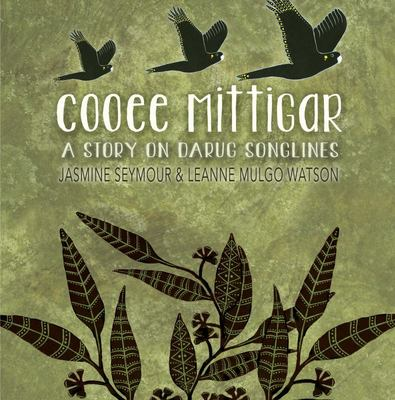 Cooee Mittigar: A Story on Darug Songlines (Darug & English)