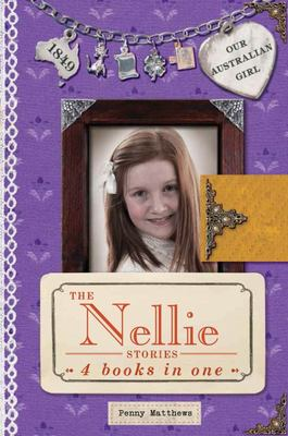 The Nellie Stories (Our Australian Girl HB Bind-Up)