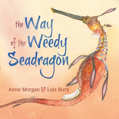 The Way of the Weedy Seadragon