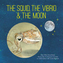 The Squid, the Vibrio and the Moon