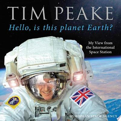 SALE - Hello, is This Planet Earth?: My View from the International Space Station