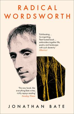 Radical Wordsworth - The Poet Who Changed the World