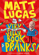 My Very Very Very Very Very Very Very Silly Book of Pranks