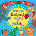 What the Ladybird Heard on Holiday (PB)