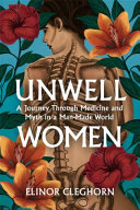 Unwell Women - A Journey Through Medicine and Myth in a Man-Made World