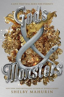 Gods and Monsters (#3 Serpent and Dove)