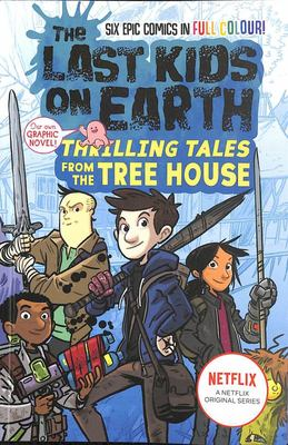Thrilling Tales from the Tree House (The Last Kids on Earth)