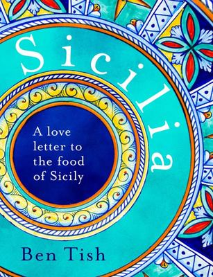 Sicilia - A Love Letter to the Food of Sicily