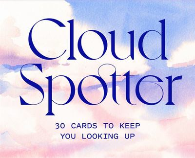Cloud Spotter - 30 Cards to Keep You Looking Up