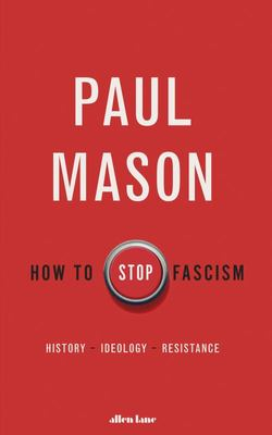 How to Stop Fascism in a Post-Viral World