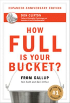 How Full Is Your Bucket ? Anniversary Ed.