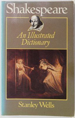 Shakespeare - An Illustrated Dictionary