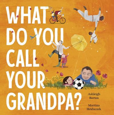 What Do You Call Your Grandpa?