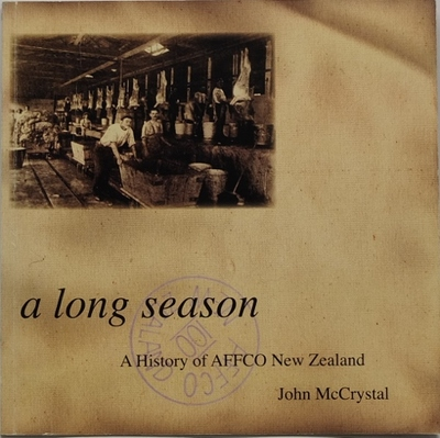 A Long Season - The Centennial History of AFFCO New Zealand