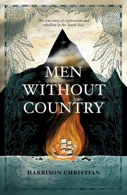 Men Without Country - A True Story of Mutiny, Murder and Mystery in the South Seas