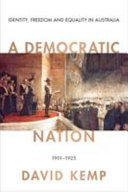 A Democratic Nation: Identity, Freedom and Equality in Australia 1901-1925