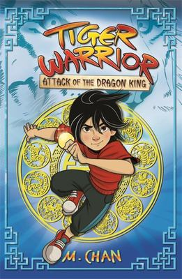 Attack of the Dragon King (#1 Tiger Warrior)