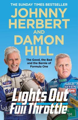 Lights Out, Full Throttle - The Good the Bad and the Bernie of Formula One