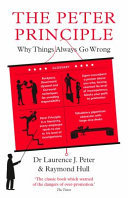 The Peter Principle - Why Things Always Go Wrong