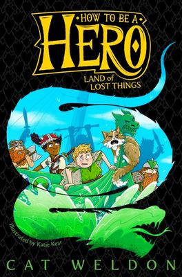 Land of Lost Things (How to be a Hero #2)