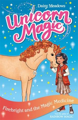 Firebright and the Magic Medicine (Unicorn Magic: Series 4 Book 2)