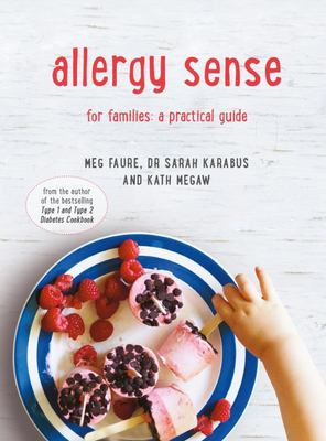Allergy Sense: A Practical Cookbook And Guide For Families