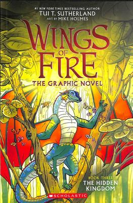 The Hidden Kingdom (#3 Wings of Fire Graphic Novel)