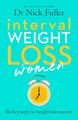 Interval Weight Loss for Women: The Six Principles of Weight Loss Success