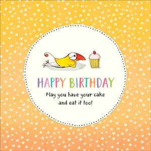 K298 May you have your cake and eat it too Birthday card