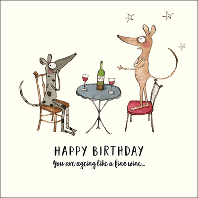 K202 Happy Birthday You are ageing like a fine wine… card