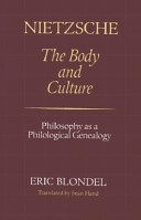 Nietzsche - The Body and Culture: Philosophy As a Philological Genealogy