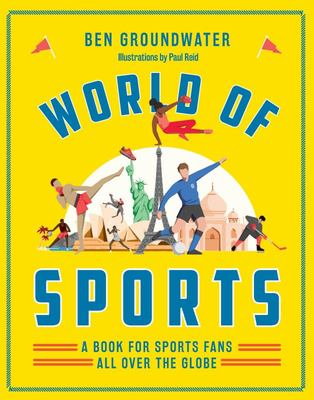 World of Sports: A Book for Sports Fans All Over the Globe