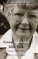 Idle Talk: Gwen Harwood, Letters 1960-1964