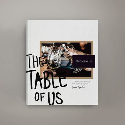 The Table of Us - A Collection of Heartfelt Recipes from My Family, to Yours