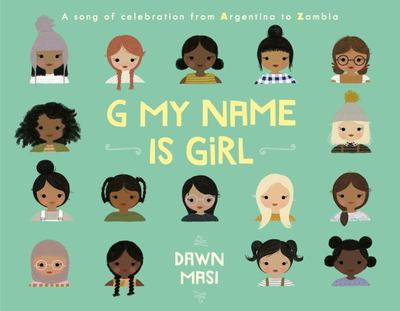 G My Name Is Girl: A Song of Celebration from Argentina to Zambia
