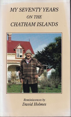 My Seventy Years on the Chatham Islands