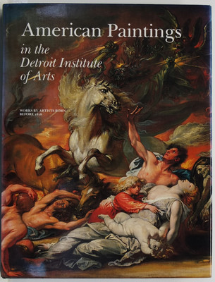 American Paintings in the Detroit Institute of Arts - Works by Artists Born Before 1816