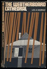 Homepage the weatherboard cathedral poems by les murray