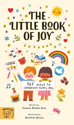 The Little Book of Joy: 365 Ways to be Celebrate Every Day
